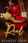 COVER REVEAL: Reel by Kennedy Ryan