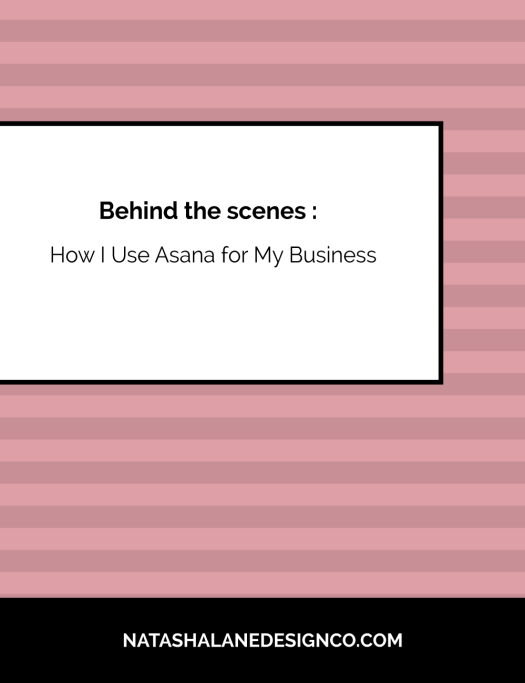 Behind the Scenes: How I use Asana for my business