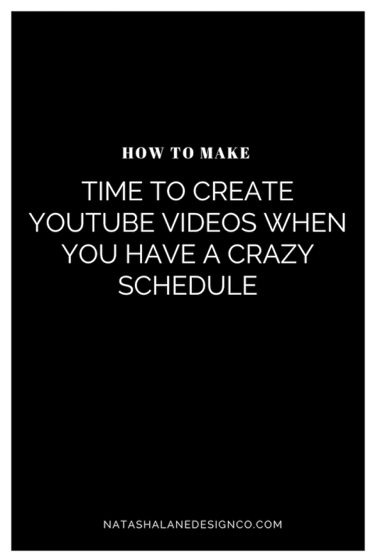 How to make time to create YouTube videos when you have a crazy schedule