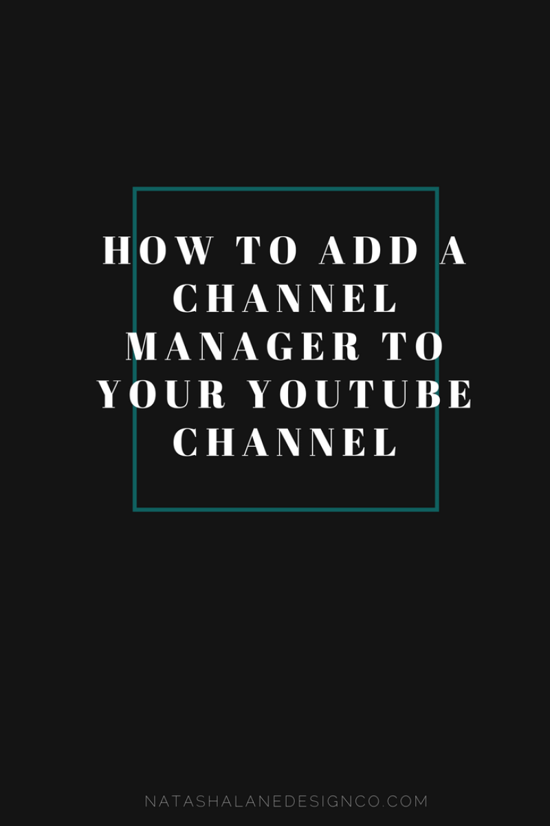 How to add a channel manager to your YouTube Channel