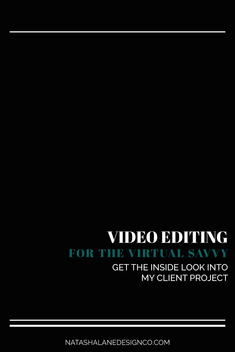 Video Editing and Design for The Virtual Savvy