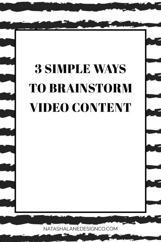 3 simple ways to brainstorm video content