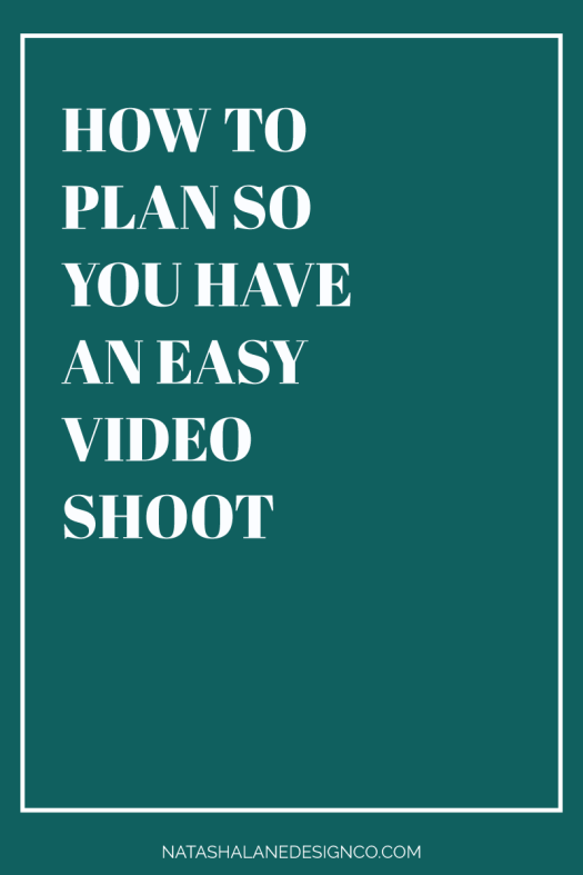 How to plan so you have an easy video shoot