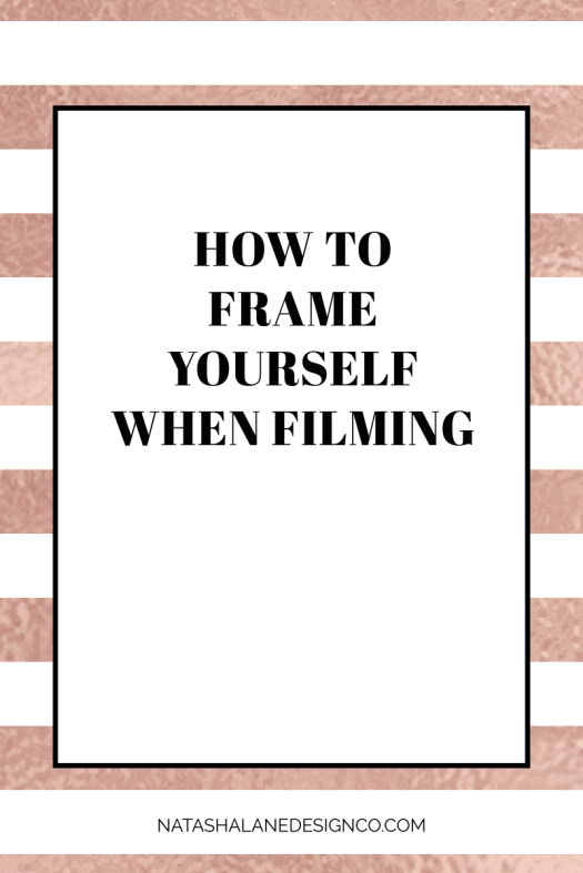 How to frame yourself when filming 4