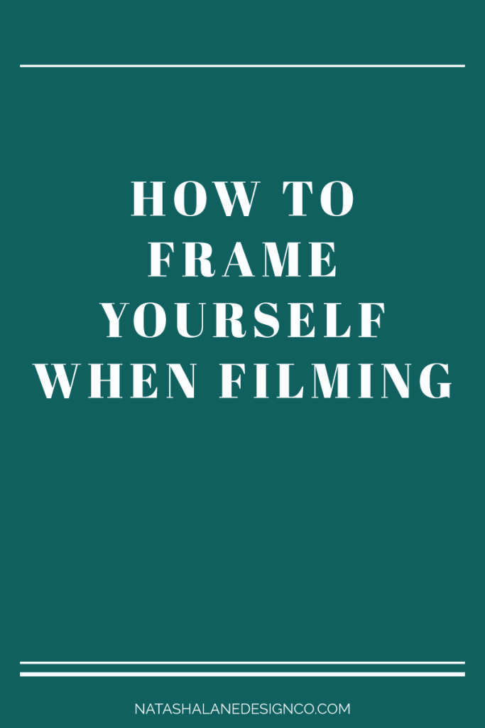 How to frame yourself when filming 5