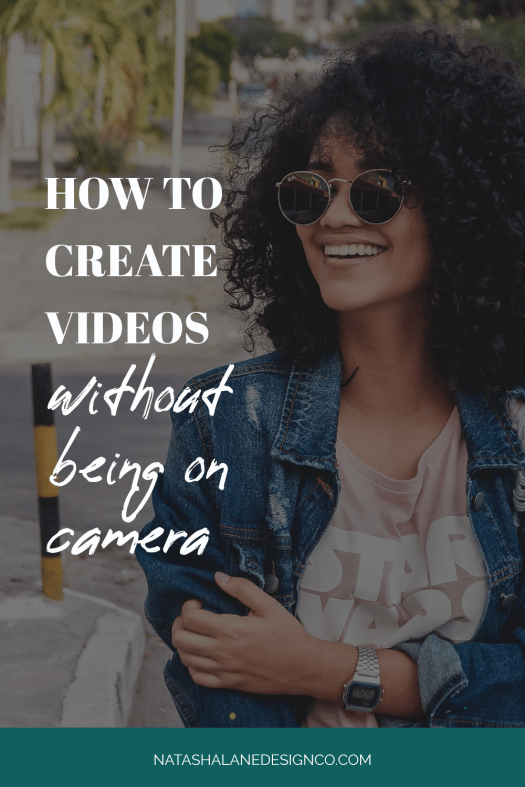 HOW TO CREATE VIDEOS WITHOUT BEING ON CAMERA