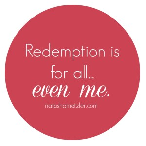 Redemption is for all, even me