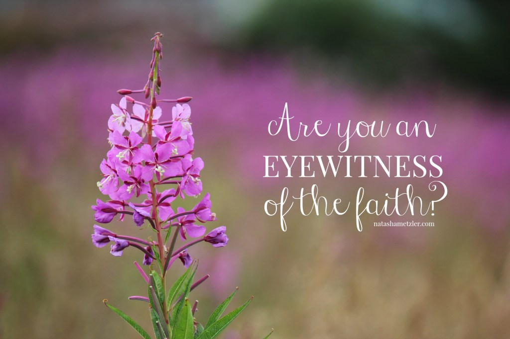 Are you an eyewitness of the faith