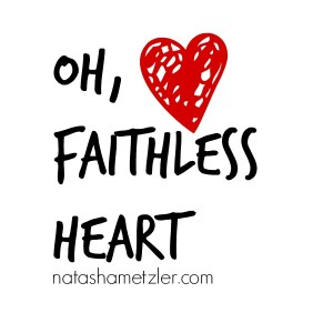 Oh, Faithless Heart