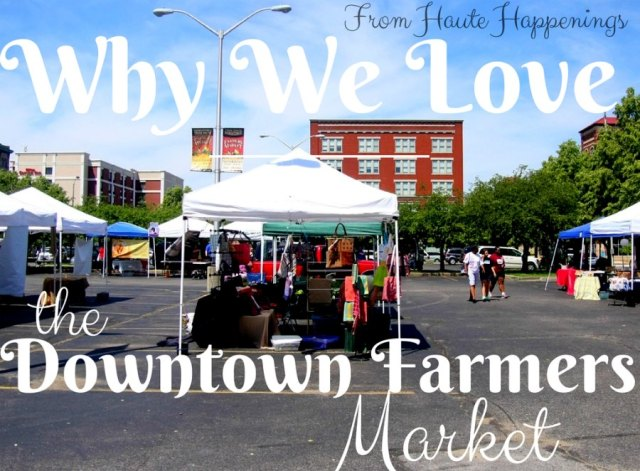 Why we love the Terre Haute Farmers Market