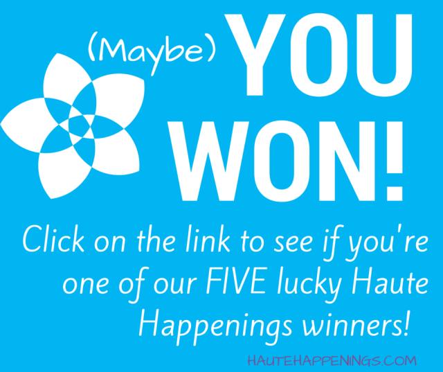 Haute Happenings Giveaway Winners