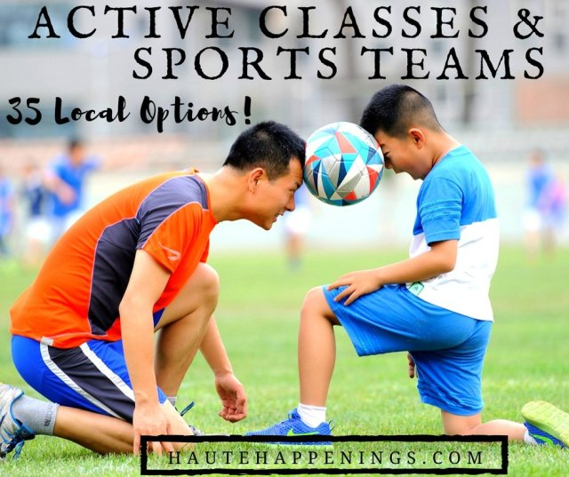 35+ active classes and sports teams for kids in the Terre Haute area!