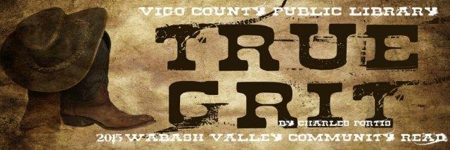 Wabash Valley Community Read: True Grit