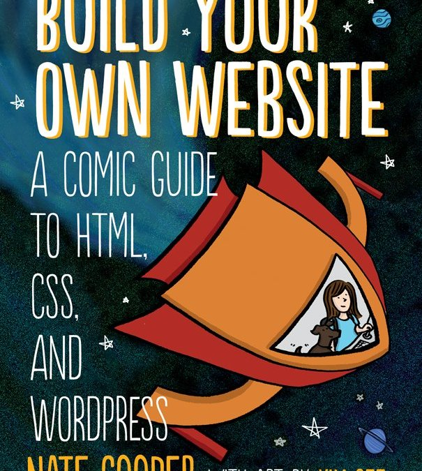 Build Your Own Website: A Comic Guide to HTML, CSS and WordPress