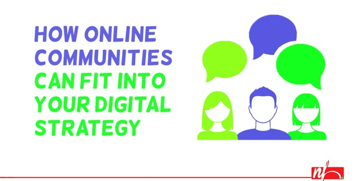 How Online Communities Fit Into Your Digital Marketing Strategy