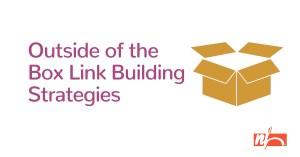 Outside-of-the-Box Link Building Ideas