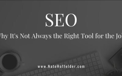 SEO: Why it's not always the right tool for the job