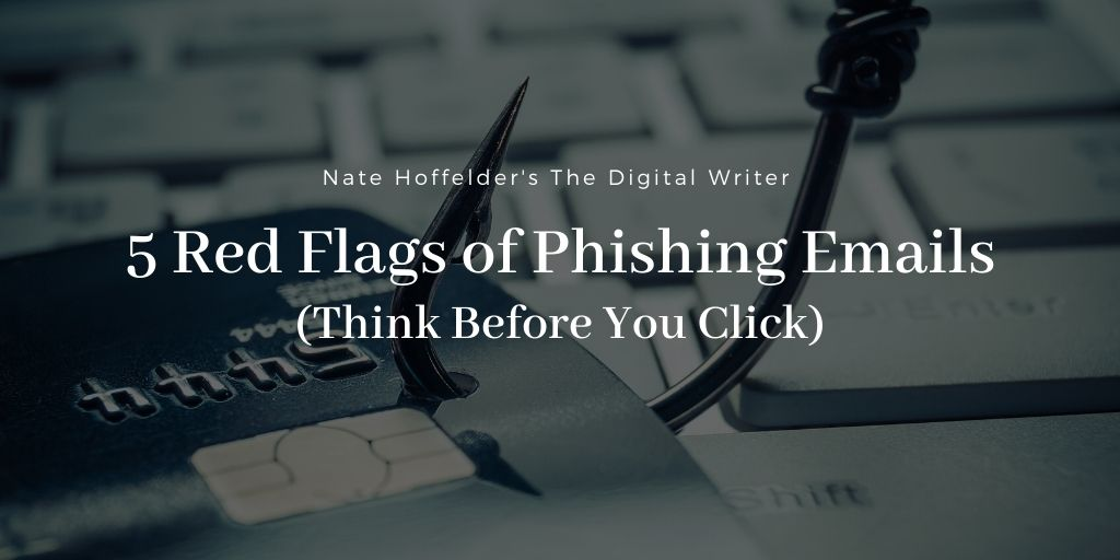 The Digital Writer: 5 Red Flags of Phishing Emails (Think Before You Click)