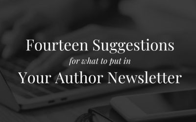 Fourteen Ideas For What to Put in Your Author Newsletter