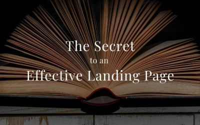 The Secret to an Effective Landing Page