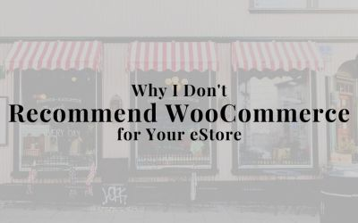 Why I Don't Recommend WooCommerce for Your eStore