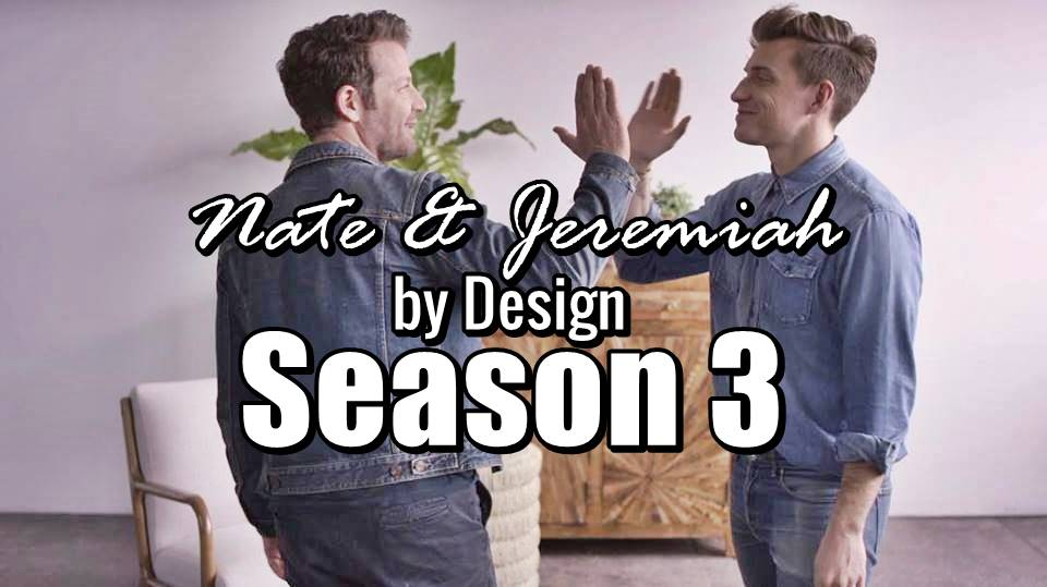 Nate Jeremiah By Design Season 3 is Happening!!!