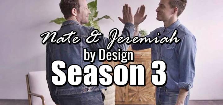 Nate Jeremiah by Design Season 3 is back!