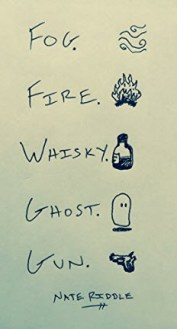 Fog. Fire. Whisky. Ghost. Gun.