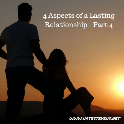 4 Aspects of a Lasting Relationship – Part 4