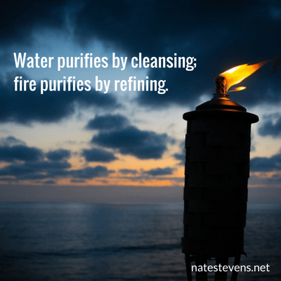 Cleansing Water and Refining Fire