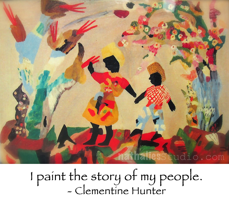 Artist Quote Of The Week Clementine Hunter N Studio