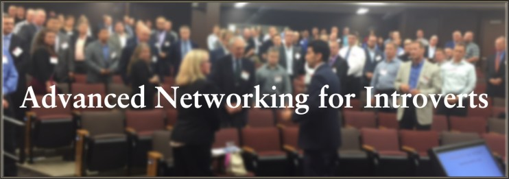 Advanced Networking for Introverts