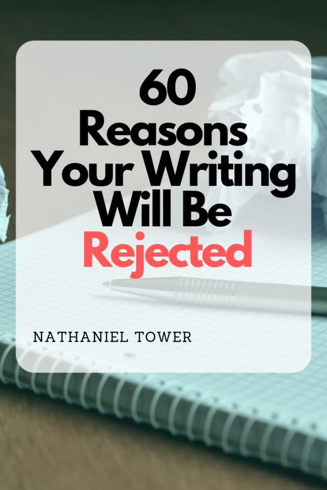 60 Reasons Your Writing Will Be Rejected