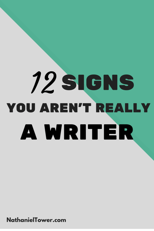 12 signs you arent a writer