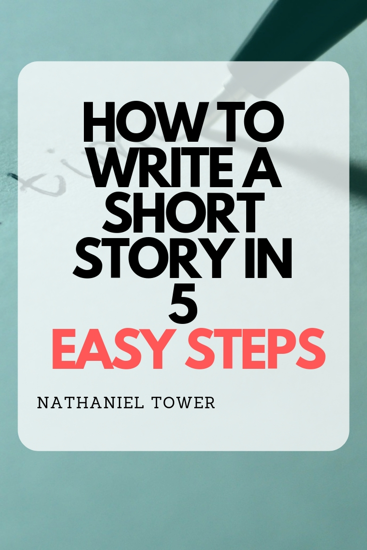 How to write a short story in 17 easy steps  Nathaniel Tower