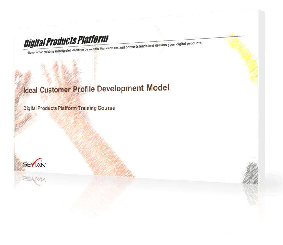 Ideal Customer Profile Development Model, Designing Your Digital Products Platform, Nathan Ives