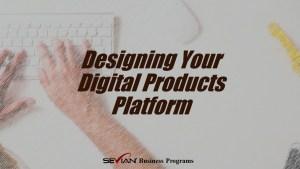 Designing Your Digital Products Platform, Digital Products Platform, Nathan Ives