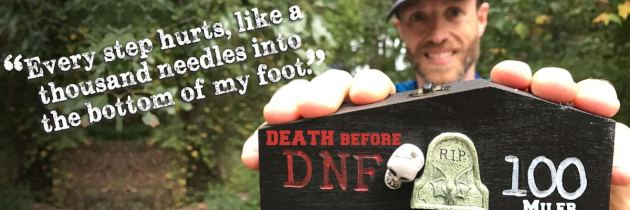 Death Before DNF 100 Miler – Race Report