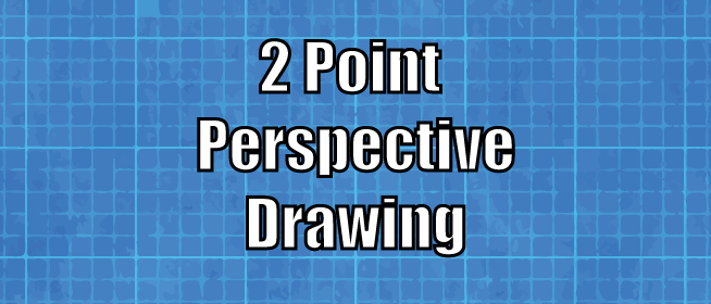 2 Point Perspective Drawing