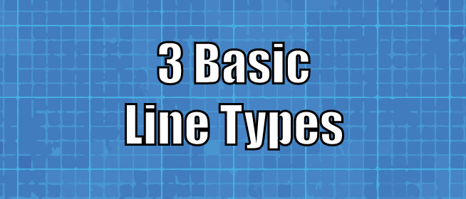 3 Basic Types of Drafting Lines