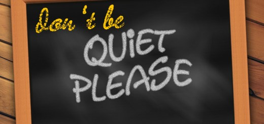 Don't be quiet please