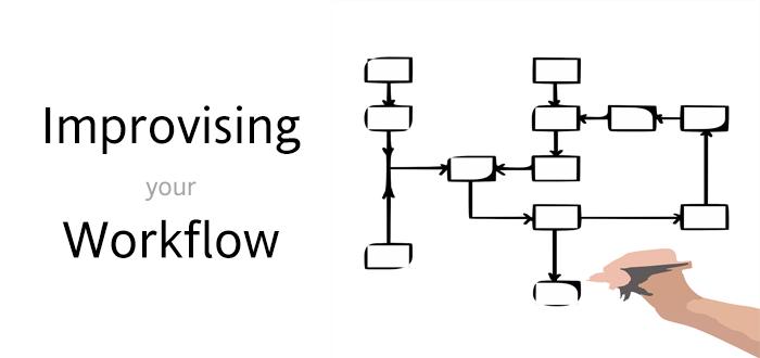 Improvising Workflow