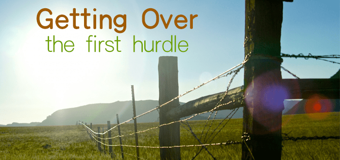 Getting Over The First Hurdle