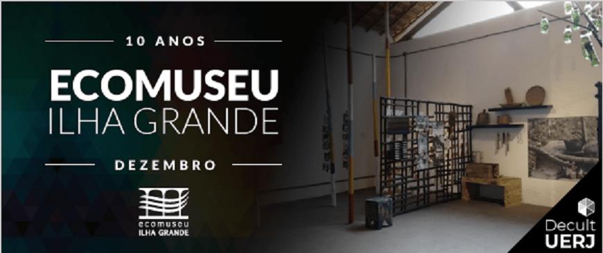 UERJ comemorara 10 anos de sucesso do Ecomuseu Ilha Grande