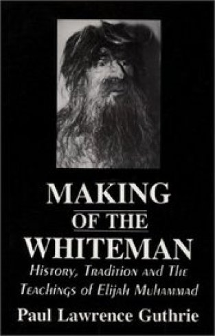 The Making of the Whiteman: From the Original Man to the Whiteman