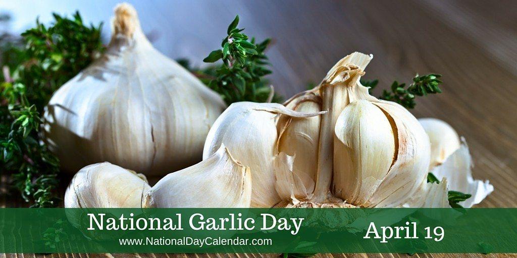NATIONAL GARLIC DAY – April 19