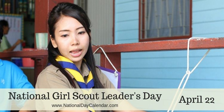 National Girl Scout Leader's Day - April 22