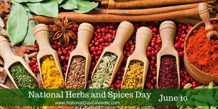 National Herbs and Spices Day June 10