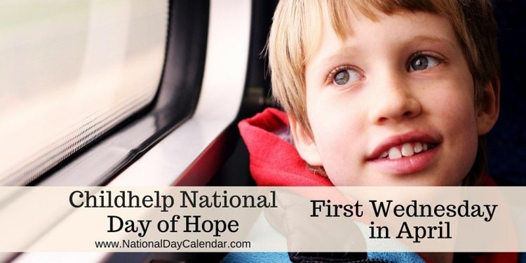 Childhelp National Day of Hope - First Wednesday in April