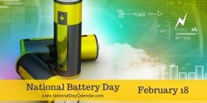 National Battery Day - February 18